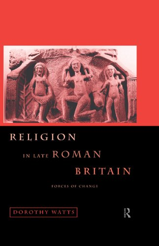 Religion in Late Roman Britain: Forces of Change (English Edition)