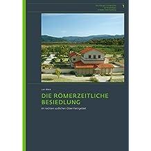 Die Romerzeitliche Besiedlung Im Rechten Sudlichen Oberrheingebiet (Forschungen Und Berichte Zur Archaologie In Baden-Wurttember)
