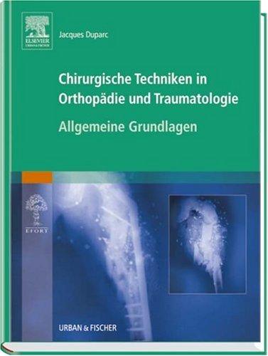 Chirurgische Techniken in Orthopädie und Traumatologie - Band 1: Allgemeine Grundlagen