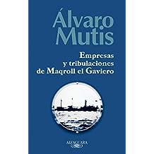 Empresas y tribulaciones de Maqroll el Gaviero (FUERA COLECCION ALFAGUARA ADULTOS)