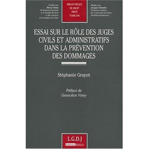 Essai sur le rôle des juges civils et administratifs dans la prévention des dommages