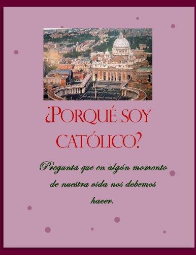 ¿Porqué soy católico? por Roquel Iván Cárdenas Domínguez