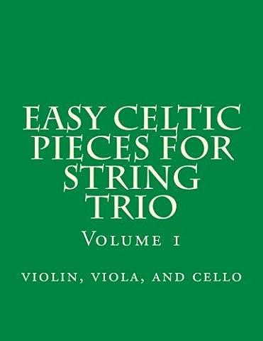 Easy Celtic Pieces For String Trio vol.1: violin, viola, and cello
