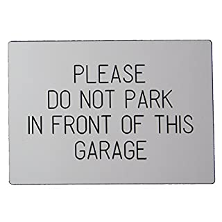 Advanced Printing 'PLEASE DO NOT PARK IN FRONT OF THIS GARAGE' Engraved Weatherproof Door Gate Wall Sign