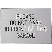'PLEASE DO NOT PARK IN FRONT OF THIS GARAGE' Engraved Weatherproof Door/Gate Sign