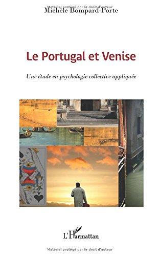 Le Portugal et Venise: Une Étude En Psychologie Collective Appliquée