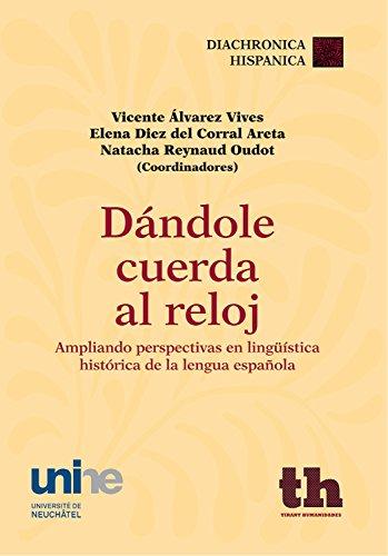 Dándole cuerda al reloj (Diachronica Hispanica) de [Álvarez Vives,Vicente, Diez