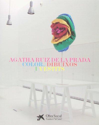 Agatha Ruiz de la prada: color, dibuixos I vestits (cat.exposicion) (esp-cat) por A. Ruiz De La Prada