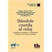 Dándole cuerda al reloj (Diachronica Hispanica)