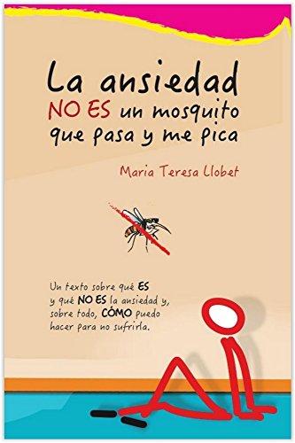 La ansiedad NO ES un mosquito que pasa y me pica: Un texto