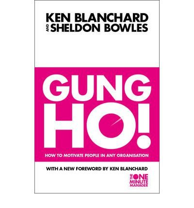Gung Ho!: Turn on the People in Any Organization (The One Minute Manager) (Paperback) - Common
