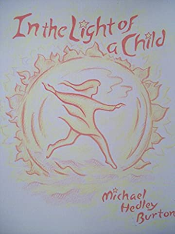 In the Light of a Child: Fifty-Two Verses for Children and the Child in Every Human Being