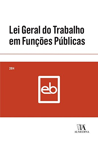 Lei Geral do Trabalho em Funçes Públicas (Portuguese Edition)