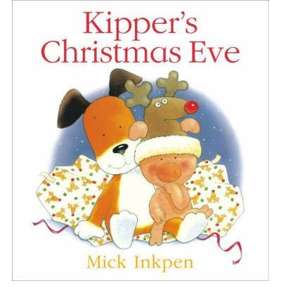 [(Kipper's Christmas Eve)] [ By (author) Mick Inkpen ] [October, 2008]