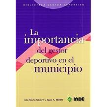 La importancia del gestor deportivo en el municipio (Biblioteca del gestor deportivo)