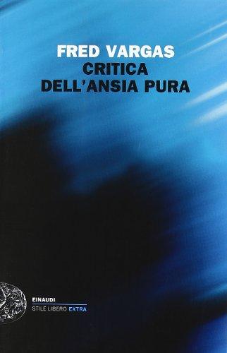 Critica dell'ansia pura (Einaudi. Stile libero extra)
