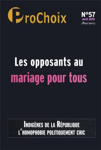 ProChoix, N° 57, Avril 2013 : Les opposants au mariage pour tous par Fiammetta Venner