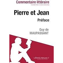 Pierre et Jean de Maupassant - Préface (Commentaire)