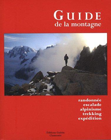 Le guide de la montagne : Randonnée, escalade, alpinisme, trekking, expédition par Steven Cox, Kris Fulsaas