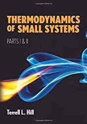 Thermodynamics of Small Systems, Parts I & II: Pt. 1 & 2 (Dover Books on Chemistry) by Hill Terrell L. (2013-11-29)