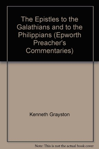 The Epistles to the Galatians and to the Philippians (Epworth preacher's commentaries) thumbnail