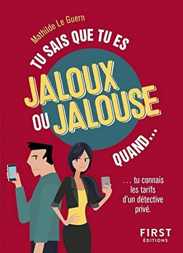 Tu sais que tu es jaloux ou jalouse quand par Mathilde LE GUERN