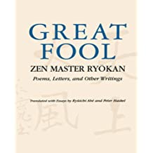 Abe: Great Fool: Zen Master Pa: Zen Master Ryokan - Poems, Letters and Other Writings