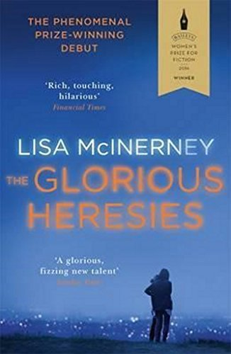 The Glorious Heresies: Winner of the Baileys Women's Prize for Fiction and the Desmond Elliot Prize 2016 thumbnail