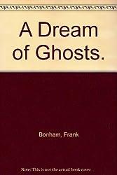 Dream of Ghosts: 2 by Frank Bonham (1973-11-25)