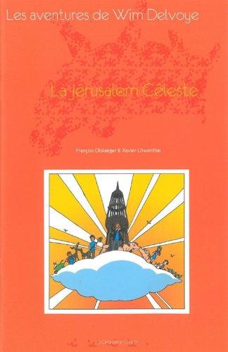 La Jérusalem Céleste : Les aventures de Wim Delvoye