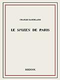 Le spleen de Paris (French Edition)