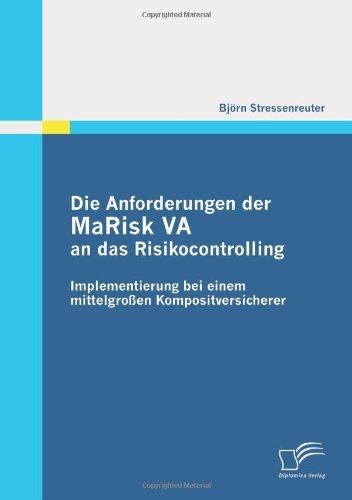 Die Anforderungen der MaRisk Va an das Risikocontrolling: Implementierung bei einem mittelgro??en Kompositversicherer by Bj??rn Stressenreuter (2011-01-17)