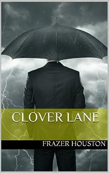 Clover Lane (English Edition) di [Houston, Frazer]