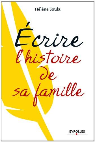 0d31f21c31e Ecrire l histoire de sa famille eBook  Hélène Soula  Amazon.fr ...