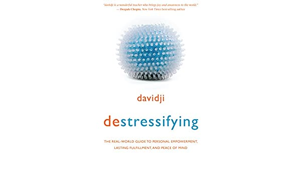 destressifying: The Real-World Guide to Personal Empowerment ...