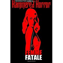 Kensington Gore's Hammered Horrors - Femme Fatale by Leesa Wallace (2015-09-17)