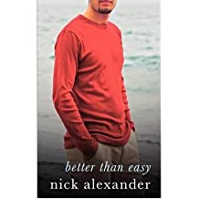 Better Than Easy Alexander, Nick ( Author ) Mar-05-2009 Paperback