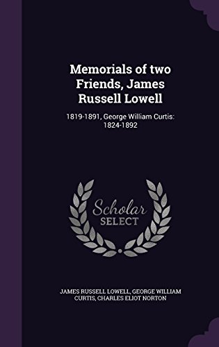 Memorials of Two Friends, James Russell Lowell