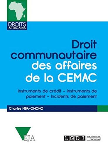 Droit communautaire des affaires de la CEMAC. Instruments de crédit, instruments de paiement, incide par Charles Mba-owono