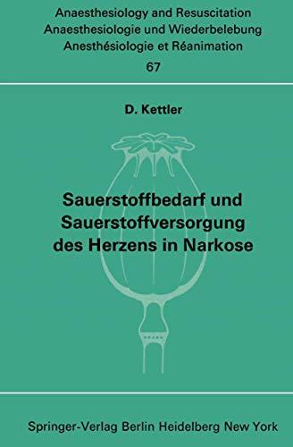 Sauerstoffbedarf und Sauerstoffversorgung des Herzens in Narkose (Anaesthesiologie und Intensivmedizin   Anaesthesiology and Intensive Care Medicine, Band 67)