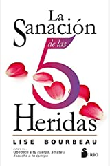 LA SANACION DE LAS 5 HERIDAS (Spanish Edition) Kindle Edition