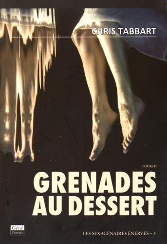 Les sexagénaires énervés, Tome 3 : Grenades pour le dessert
