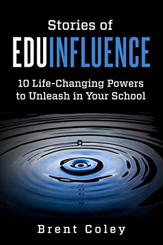 Descargar Stories of EduInfluence: 10 Life-Changing Powers to Unleash in Your School PDF