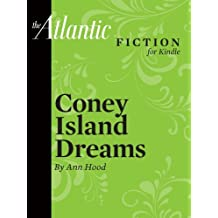Coney Island Dreams (A Short Story from The Atlantic for Kindle) ('The Atlantic' Fiction for Kindle)