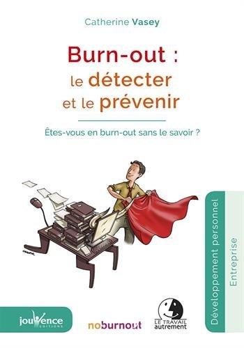 Burn-Out : le Detecter et le Prevenir