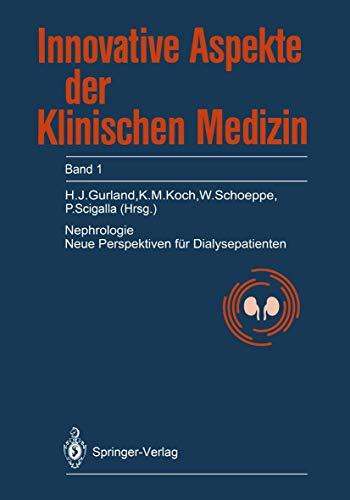 Nephrologie: Neue Perspektiven für Dialysepatienten (German Edition) (Innovative Aspekte der klinischen Medizin, Band 1)