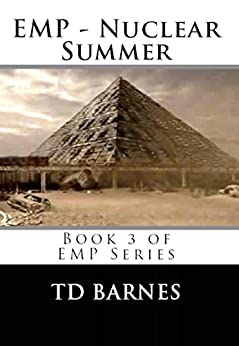 EMP - Nuclear Summer (English Edition) di [Barnes, TD]