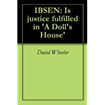 IBSEN: Is justice fulfilled in 'A Doll's House' (English Edition)