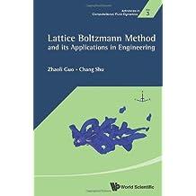 Lattice Boltzmann Method and Its Applications in Engineering (Advances in Computational Fluid Dynamics)