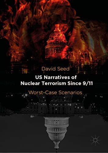 US Narratives of Nuclear Terrorism Since 9/11: Worst-Case Scenarios  (English Edition)